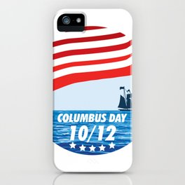 The Expedition to the End of the World - Happy Columbus Day iPhone Case