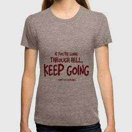 Going Through Hell Quote - Churchill T-shirt