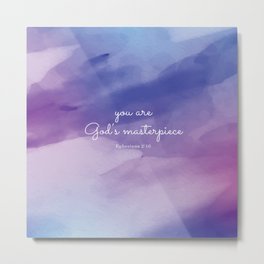 You are God's masterpiece, Ephesians 2:10 Metal Print