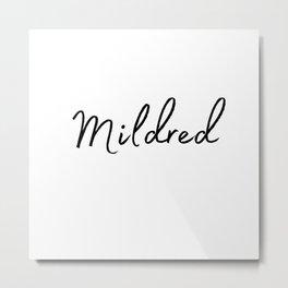 Mildred Calligraphy Metal Print