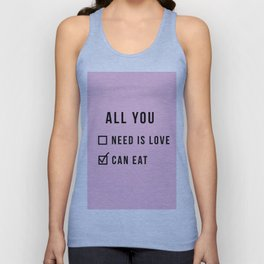 all you need funny text Unisex Tank Top