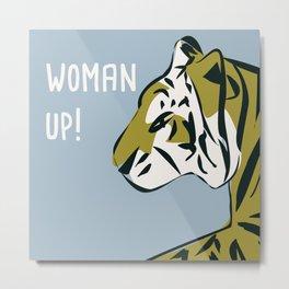 Woman up! Metal Print