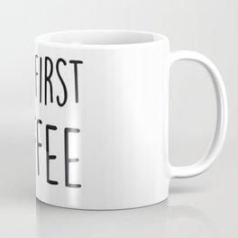 Ok. But first coffee Coffee Mug