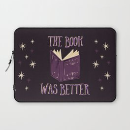 The Book Was Better Laptop Sleeve