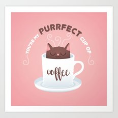 You're my Purrfect cup of Coffee Cat Art Print