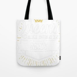 Queens-are-born-in-May-1 Tote Bag