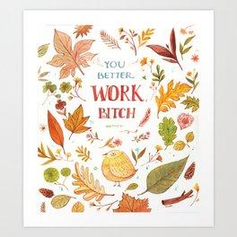 you better work Art Print