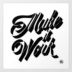 Make it Work Art Print