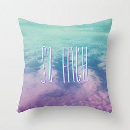 So High Throw Pillow