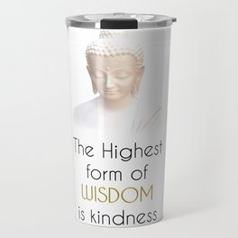 Inspirational Wisdom Quote With Buddha in White Robe Travel Mug