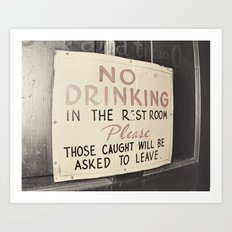 No Drinking in the Bathroom Art Print