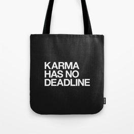 Karma Has No Deadline Tote Bag
