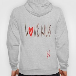 Love Kills Hoody