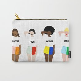 Sisters From Another Mother Carry-All Pouch