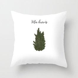 Life is short: vita brevis Throw Pillow