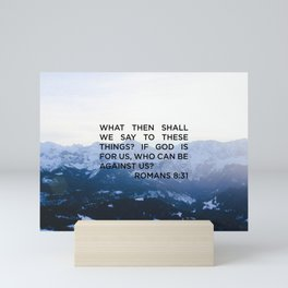 Who can be Against us? Romans 8:31 Mini Art Print
