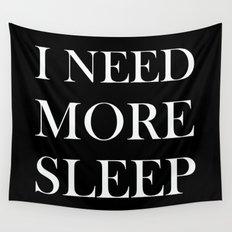 I NEED MORE SLEEP black Wall Tapestry