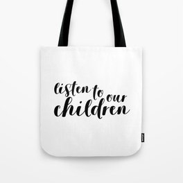 Listen to Our Children Tote Bag