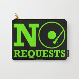 No Requests Carry-All Pouch
