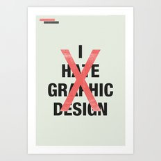 I hate Graphic Design Art Print