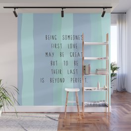 First Love, Last Love Wall Mural