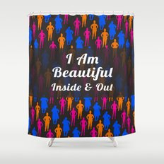I Am Beautiful Inside and Out Quote Shower Curtain