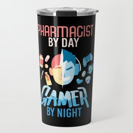 Pharmacist By Day Gamer By Night Travel Mug