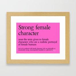 Strong Female Character Definition Framed Art Print