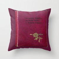 """zappa Throw Pillows featuring """"So many books, so little time.""""  ― Frank Zappa by Dora Birgis"""