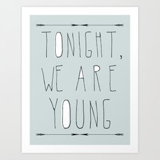 We Are Young (grey & black version) Art Print