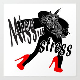 MISS STRESS Art Print