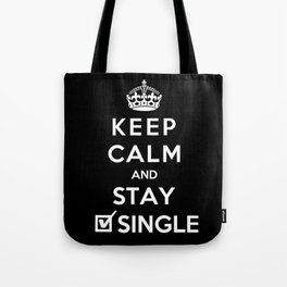 Keep Calm And Stay Single Tote Bag