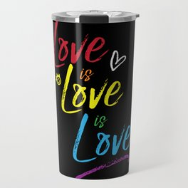 Love is Love is Love Travel Mug