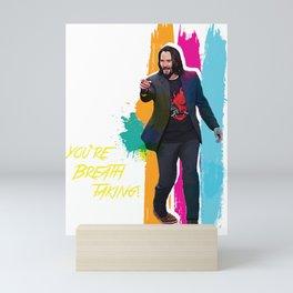 You're breathtaking Mini Art Print