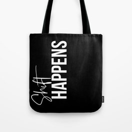 Shift Happens Inspirational Quote Tote Bag