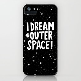 I Dream of Outer Space iPhone Case