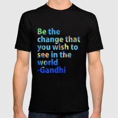 Be the change you wish to see in the world- Gandi Quote MEDIUM Black Mens Fitted Tee