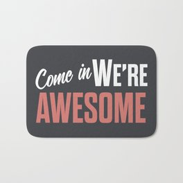 Come in we are awesome, vintage Business sign, shop entrance, we're open, store signs Bath Mat