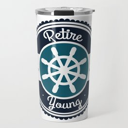 Retire Young! Travel Mug