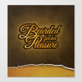 """Bearded For Her Pleasure"" Canvas Print"