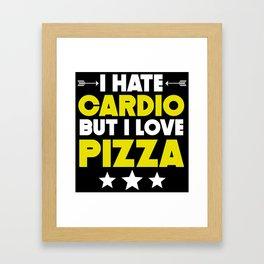 I Hate Cardio But I Love Pizza Framed Art Print