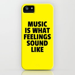 Music Feelings Sound Like Quote iPhone Case