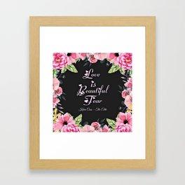 """""""Love is Beautiful Fear"""" Framed Art Print"""