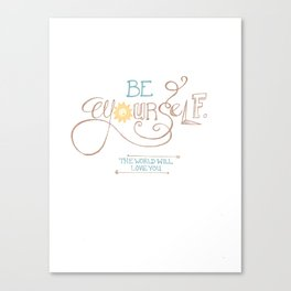Be Yourself, Hand Lettered Print Canvas Print
