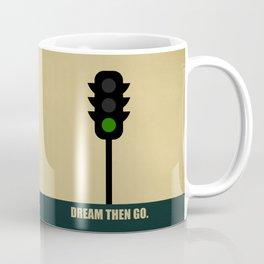 Lab No.4 -Dream Then Go Life Inspirational Quotes poster Coffee Mug