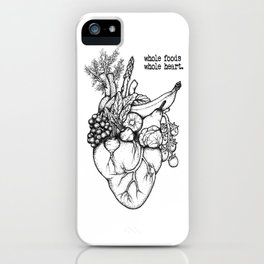 Whole foods, whole heart iPhone Case