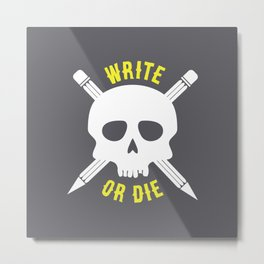 Write or Die -  Skull and Pencil Bones Metal Print