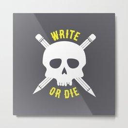 Write or Die -  Skull and Pencil Bones Metal Print