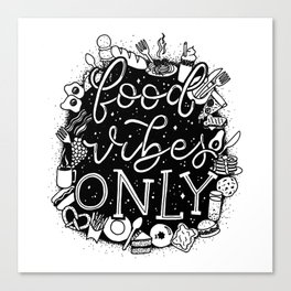 Food Vibes Only Canvas Print