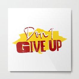 Don't Give Up Word Art Illustration - Motivational Metal Print